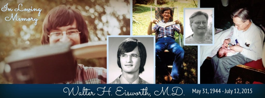 In Loving Memory of Walter H. Eisworth, M.D.